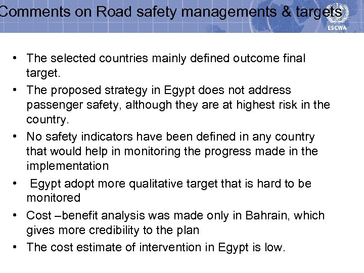 Comments on Road safety managements & targets • The selected countries mainly defined outcome