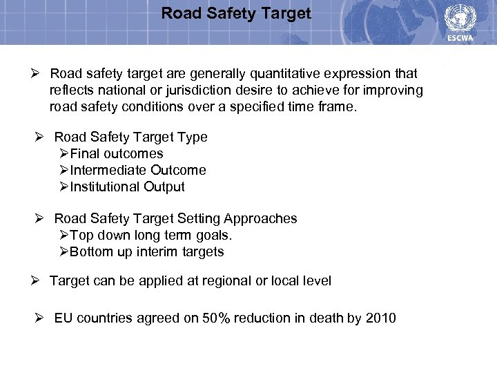 Road Safety Target Ø Road safety target are generally quantitative expression that reflects national