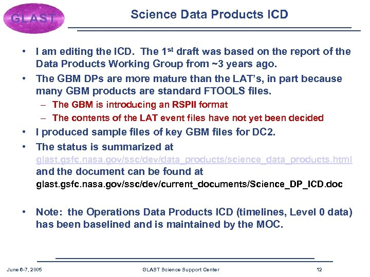 Science Data Products ICD • I am editing the ICD. The 1 st draft