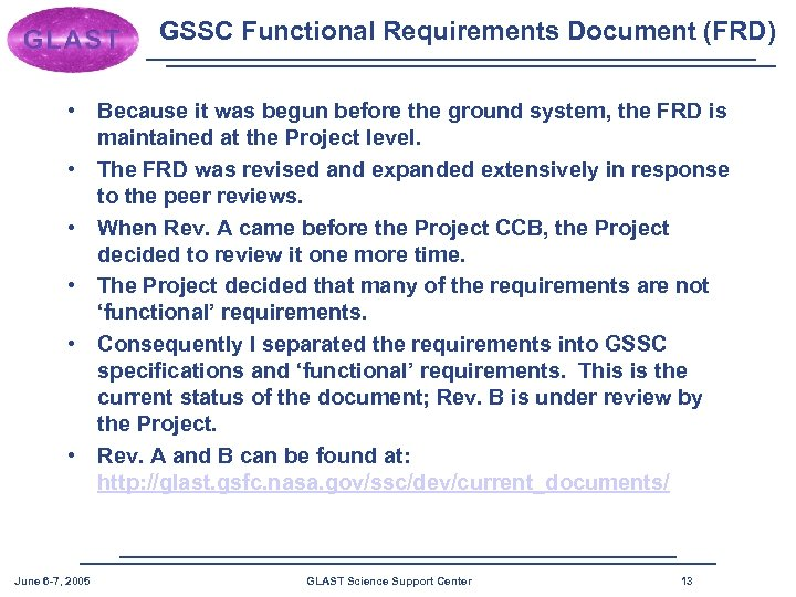 GSSC Functional Requirements Document (FRD) • Because it was begun before the ground system,
