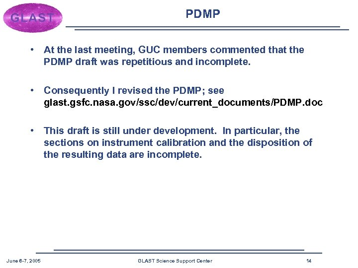 PDMP • At the last meeting, GUC members commented that the PDMP draft was
