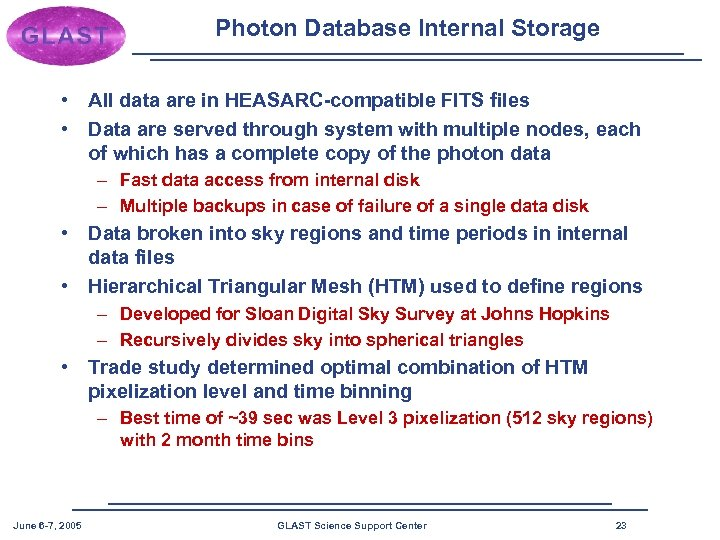 Photon Database Internal Storage • All data are in HEASARC-compatible FITS files • Data