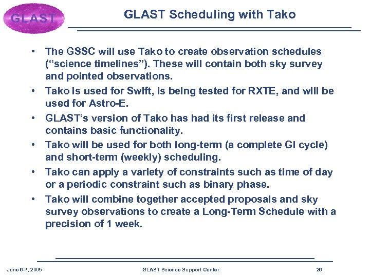GLAST Scheduling with Tako • The GSSC will use Tako to create observation schedules