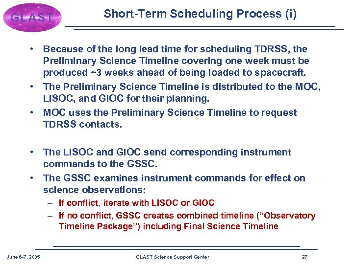 Short-Term Scheduling Process (i) • Because of the long lead time for scheduling TDRSS,