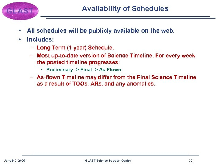 Availability of Schedules • All schedules will be publicly available on the web. •
