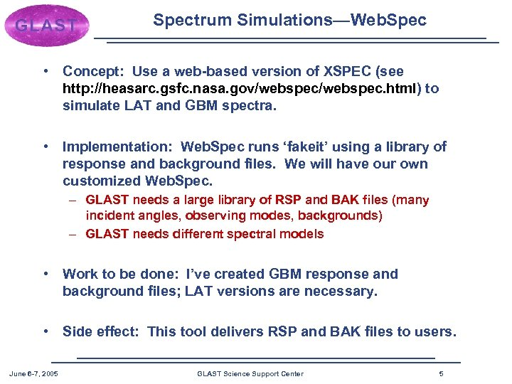 Spectrum Simulations—Web. Spec • Concept: Use a web-based version of XSPEC (see http: //heasarc.