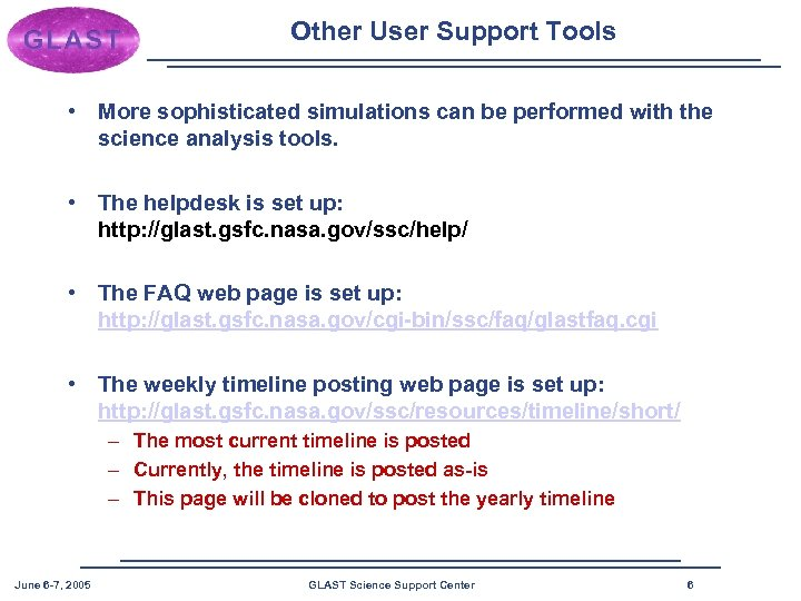 Other User Support Tools • More sophisticated simulations can be performed with the science