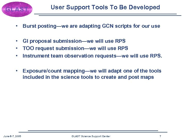 User Support Tools To Be Developed • Burst posting—we are adapting GCN scripts for
