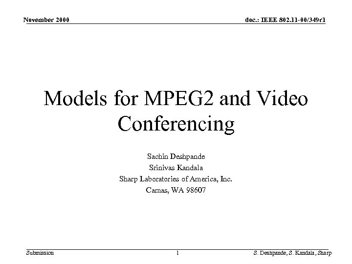 November 2000 doc. : IEEE 802. 11 -00/349 r 1 Models for MPEG 2