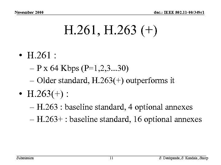 November 2000 doc. : IEEE 802. 11 -00/349 r 1 H. 261, H. 263