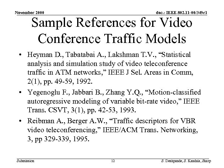 November 2000 doc. : IEEE 802. 11 -00/349 r 1 Sample References for Video