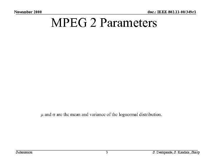 November 2000 doc. : IEEE 802. 11 -00/349 r 1 MPEG 2 Parameters Submission
