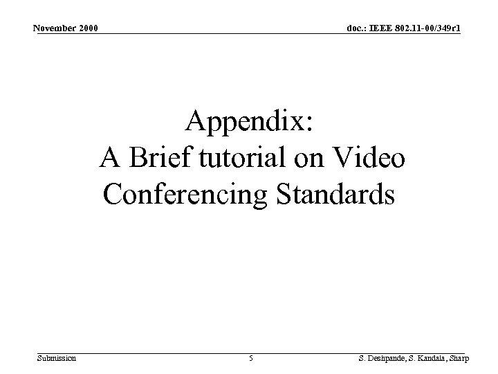 November 2000 doc. : IEEE 802. 11 -00/349 r 1 Appendix: A Brief tutorial