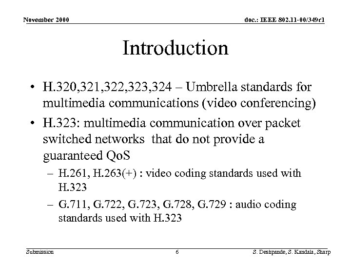 November 2000 doc. : IEEE 802. 11 -00/349 r 1 Introduction • H. 320,