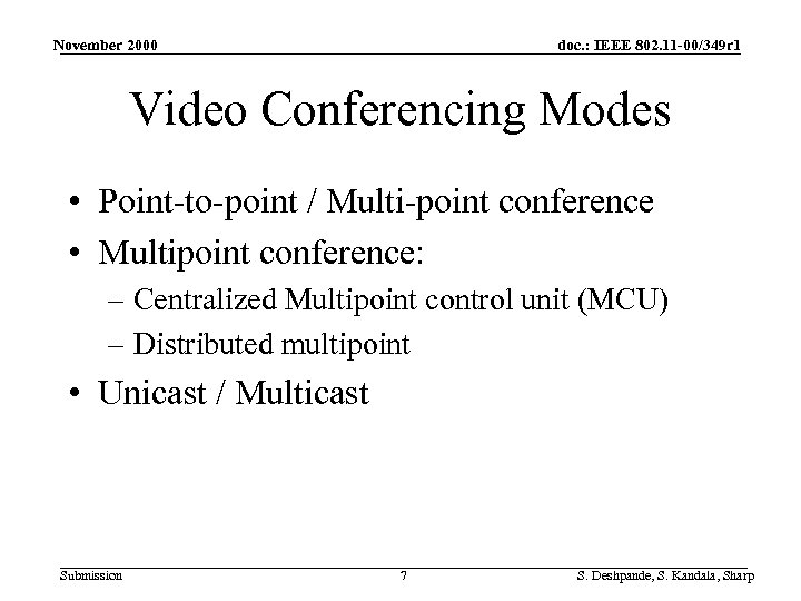 November 2000 doc. : IEEE 802. 11 -00/349 r 1 Video Conferencing Modes •