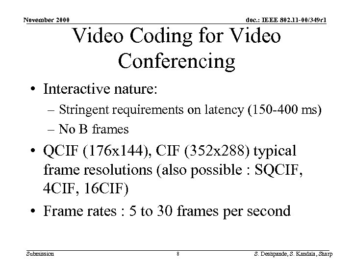 November 2000 doc. : IEEE 802. 11 -00/349 r 1 Video Coding for Video