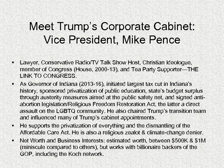 Meet Trump's Corporate Cabinet: Vice President, Mike Pence § § Lawyer, Conservative Radio/TV Talk