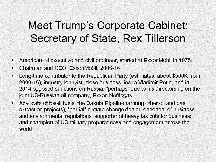 Meet Trump's Corporate Cabinet: Secretary of State, Rex Tillerson § § American oil executive