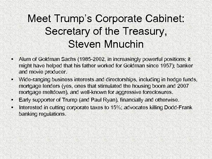 Meet Trump's Corporate Cabinet: Secretary of the Treasury, Steven Mnuchin § § Alum of