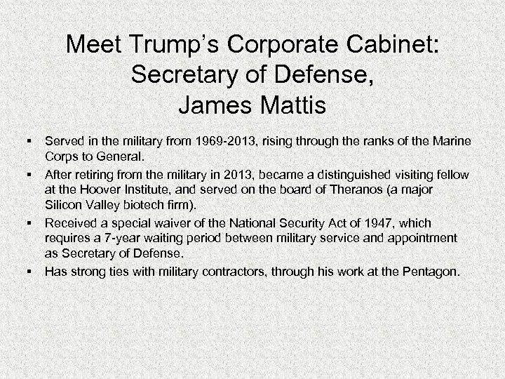 Meet Trump's Corporate Cabinet: Secretary of Defense, James Mattis § § Served in the