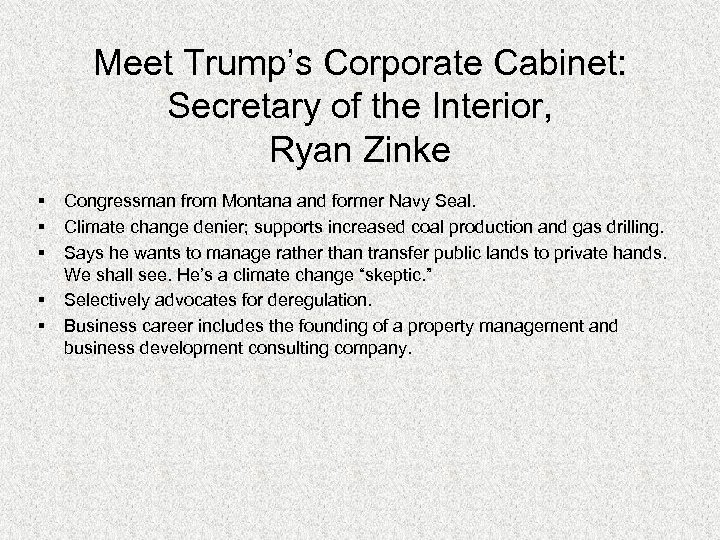 Meet Trump's Corporate Cabinet: Secretary of the Interior, Ryan Zinke § § § Congressman