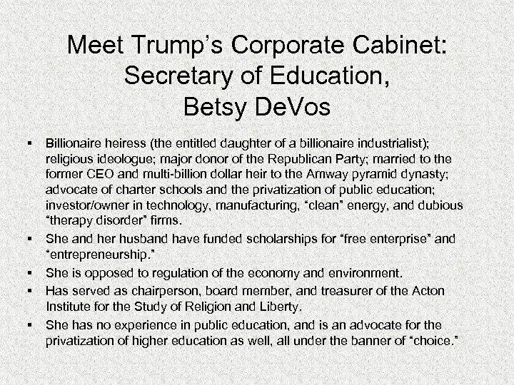 Meet Trump's Corporate Cabinet: Secretary of Education, Betsy De. Vos § § § Billionaire