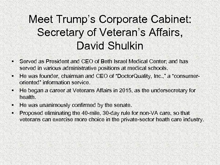 Meet Trump's Corporate Cabinet: Secretary of Veteran's Affairs, David Shulkin § § § Served