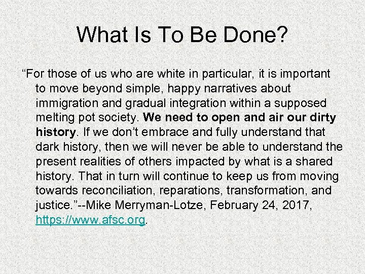 """What Is To Be Done? """"For those of us who are white in particular,"""