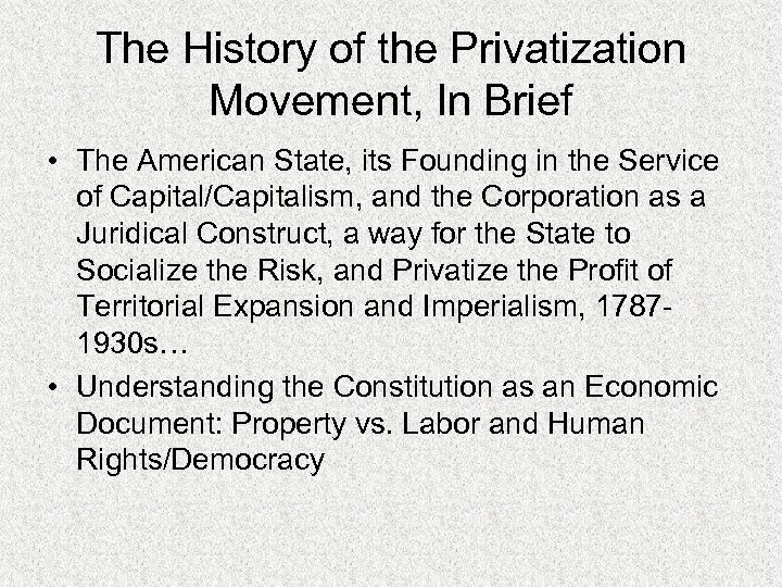 The History of the Privatization Movement, In Brief • The American State, its Founding