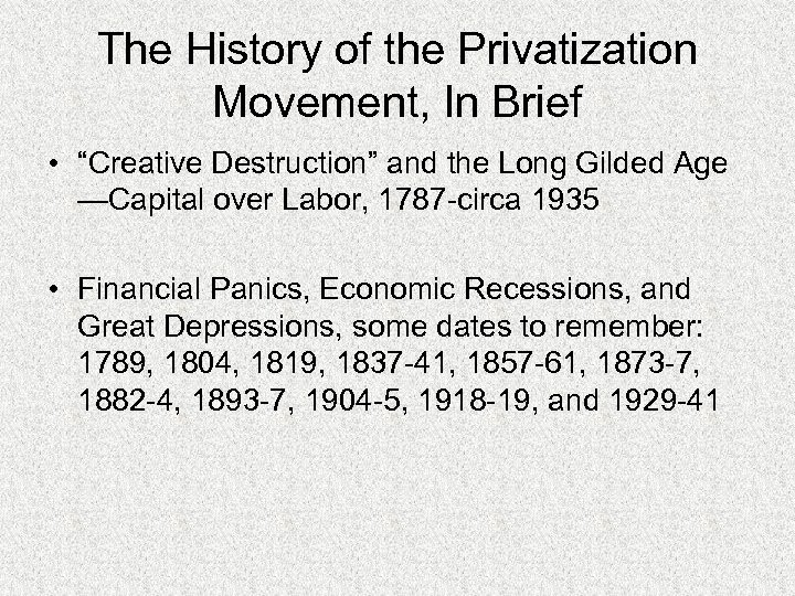 """The History of the Privatization Movement, In Brief • """"Creative Destruction"""" and the Long"""