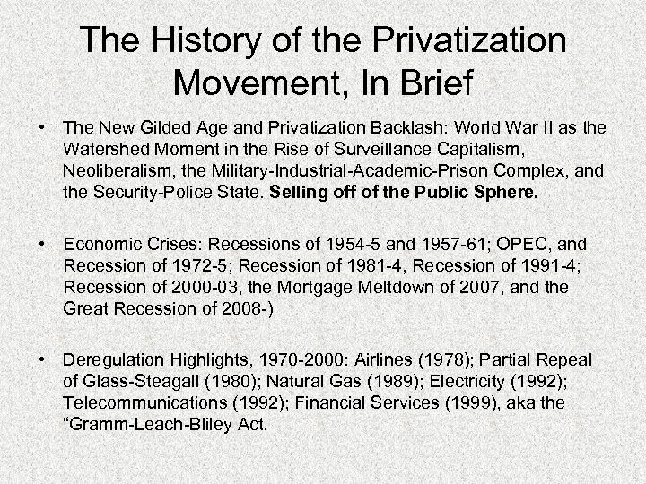 The History of the Privatization Movement, In Brief • The New Gilded Age and