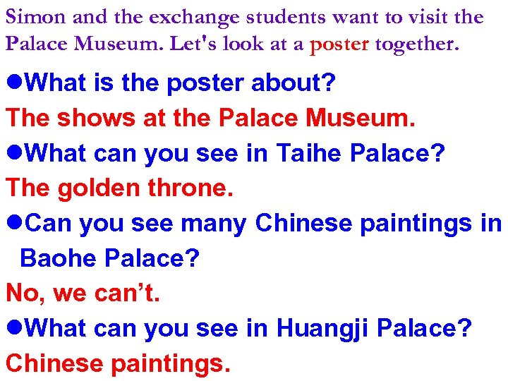 Simon and the exchange students want to visit the Palace Museum. Let's look at