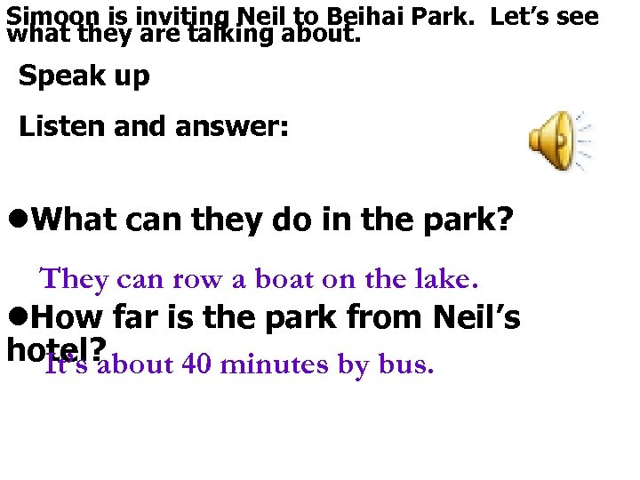 Simoon is inviting Neil to Beihai Park. Let's see what they are talking about.