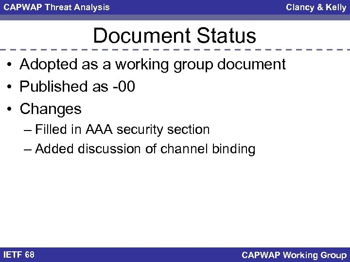 CAPWAP Threat Analysis Clancy & Kelly Document Status • Adopted as a working group