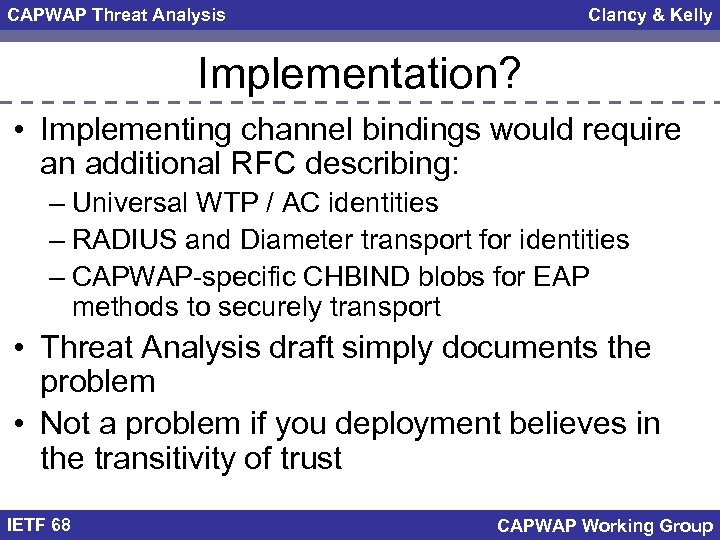 CAPWAP Threat Analysis Clancy & Kelly Implementation? • Implementing channel bindings would require an