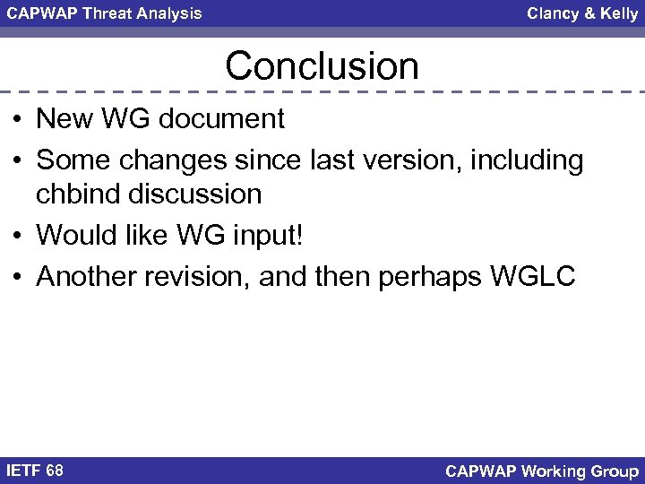 CAPWAP Threat Analysis Clancy & Kelly Conclusion • New WG document • Some changes