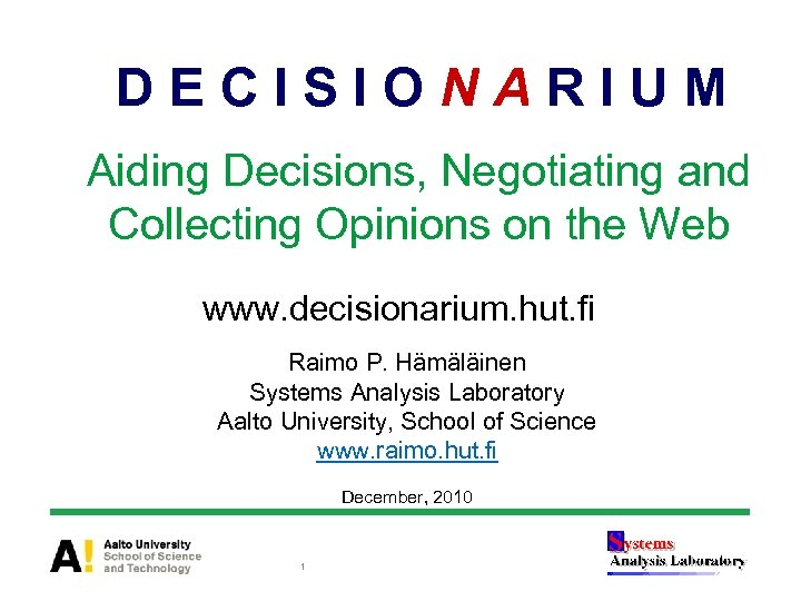 DECISIONARIUM Aiding Decisions, Negotiating and Collecting Opinions on the Web www. decisionarium. hut. fi