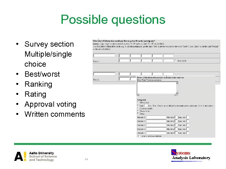 Possible questions • Survey section Multiple/single choice • Best/worst • Ranking • Rating •