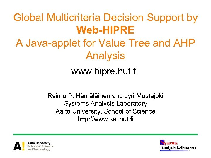 Global Multicriteria Decision Support by Web-HIPRE A Java-applet for Value Tree and AHP Analysis