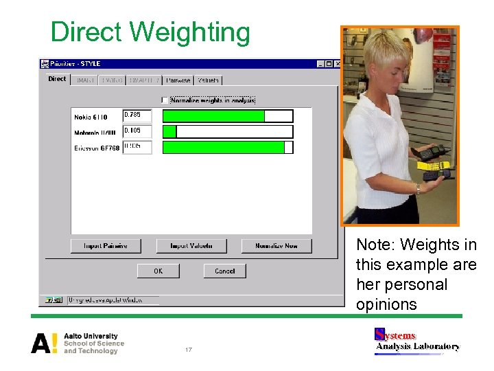 Direct Weighting Note: Weights in this example are her personal opinions 17