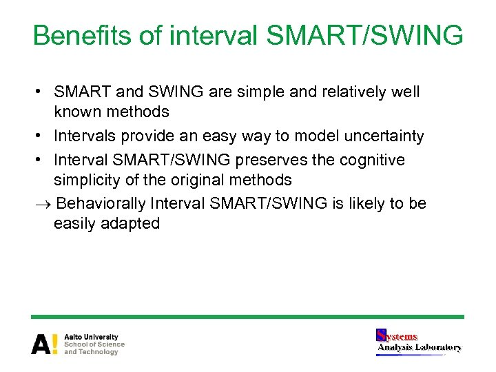 Benefits of interval SMART/SWING • SMART and SWING are simple and relatively well known