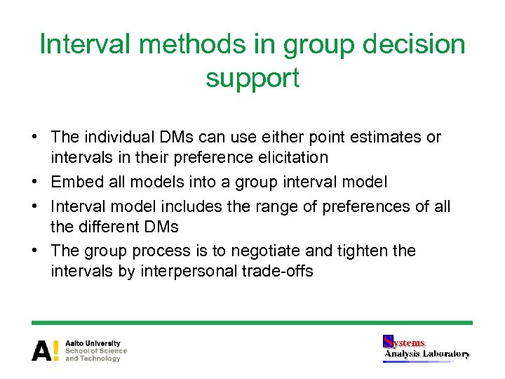 Interval methods in group decision support • The individual DMs can use either point