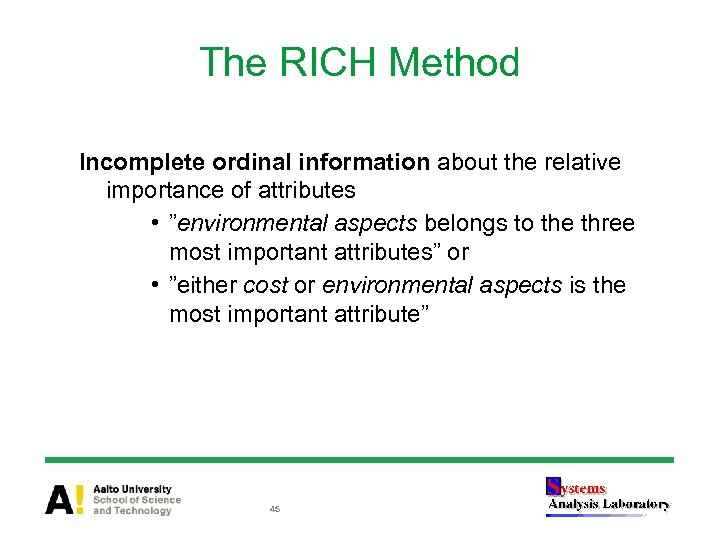 """The RICH Method Incomplete ordinal information about the relative importance of attributes • """"environmental"""