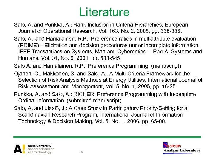 Literature Salo, A. and Punkka, A. : Rank Inclusion in Criteria Hierarchies, European Journal
