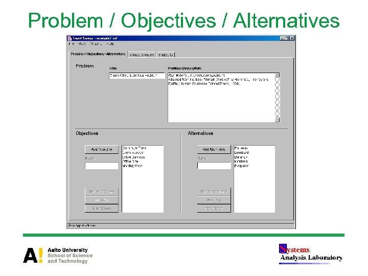 Problem / Objectives / Alternatives