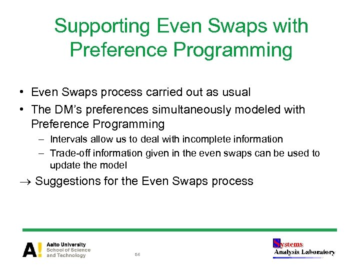 Supporting Even Swaps with Preference Programming • Even Swaps process carried out as usual