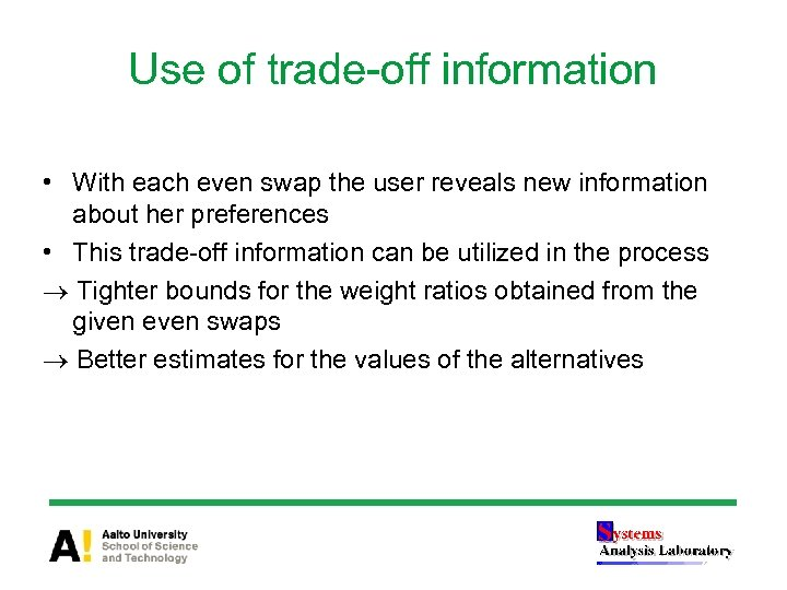 Use of trade-off information • With each even swap the user reveals new information