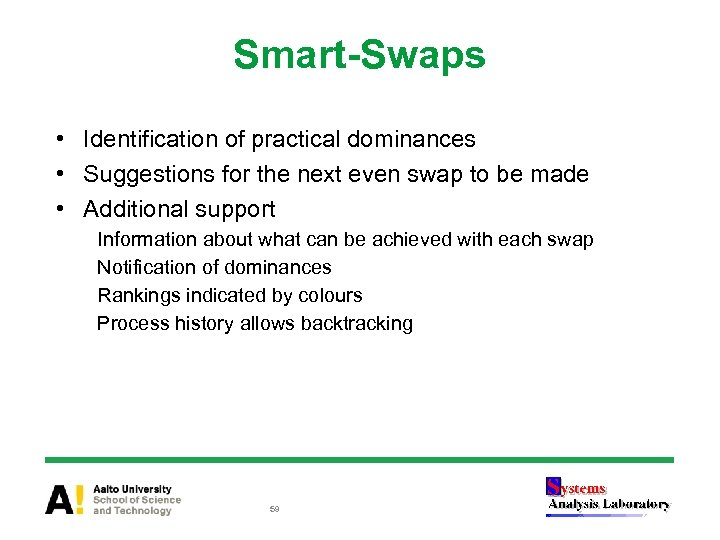 Smart-Swaps • Identification of practical dominances • Suggestions for the next even swap to