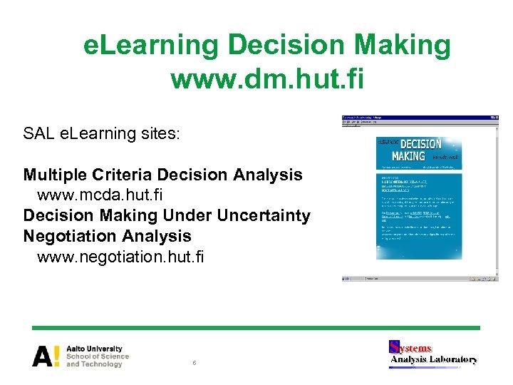 e. Learning Decision Making www. dm. hut. fi SAL e. Learning sites: Multiple Criteria