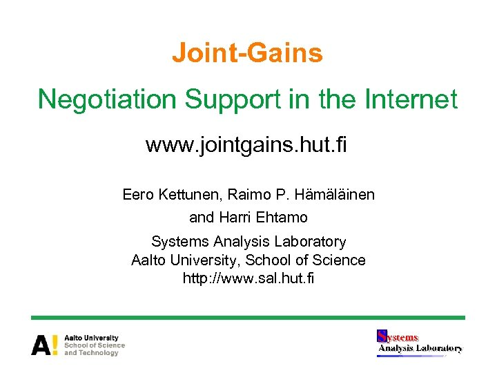 Joint-Gains Negotiation Support in the Internet www. jointgains. hut. fi Eero Kettunen, Raimo P.